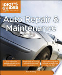 Idiot s Guides  Auto Repair and Maintenance