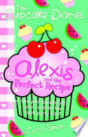 The Cupcake Diaries Alexis And The Perfect Recipe