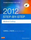 Step By Step Medical Coding 2012 Medical Coding Online Icd 9 Cm 2012 For Hospitals Volumes 1 2 3 Professional Edition Hcpcs Level Ii 2012 Professional Edition Cpt 2012 Professional Edition