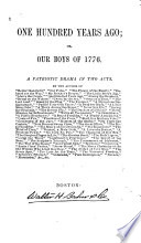 One Hundred Years Ago, Or, Our Boys of 1776