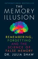 The Memory Illusion : we are all unreliable narrators...