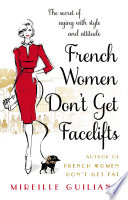 French Women Don t Get Facelifts