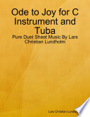 Ode to Joy for C Instrument and Tuba - Pure Duet Sheet Music By Lars Christian Lundholm