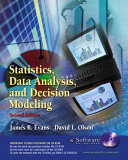 Statistics, Data Analysis, and Decision Modeling
