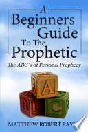 The Beginner s Guide to the Prophetic