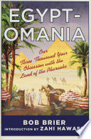 Egyptomania  Our Three Thousand Year Obsession with the Land of the Pharaohs