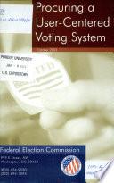 Procuring A User Centered Voting System