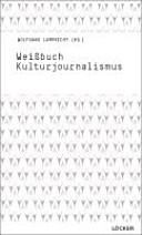 Weissbuch Kulturjournalismus