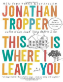 This Is Where I Leave You A Novel By Tropper Jonathan book