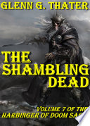 The Shambling Dead  Harbinger of Doom   Volume 7