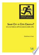 Smart City vs Città Creativa? Una via italiana all'innovazione della città