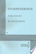 Independence by Lee Blessing