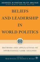 Beliefs and Leadership in World Politics