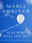Just Who Will You Be? Book