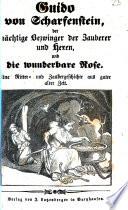 Guido von Scharfenstein  der m  chtige Bezwinger der Zauberer und Hexen  und die wunderbare Rose