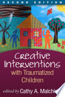 Creative Interventions with Traumatized Children  Second Edition