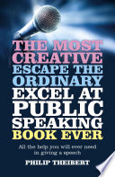 The Most Creative  Escape the Ordinary  Excel at Public Speaking Book Ever