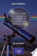 A Buyer s and User s Guide to Astronomical Telescopes and Binoculars