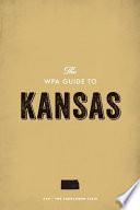 The WPA Guide to Kansas