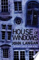 House of Windows by John Langan