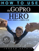 download ebook gopro hero: how to use the gopro hero, hero+ and hero+ lcd pdf epub