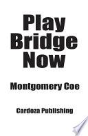 Play Bridge Now : novice can learn the basics of bridge and...