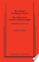 Herr Kutter  the Barbaric Barber  Or  The Villain Never Could Get His Part Right Book PDF