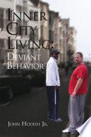 Inner City Living  Deviant Behavior
