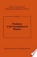 Problems in the Foundations of Physics