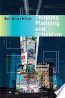 Thinking Planning and Urbanism