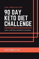 Low Carb High Fat 90 Day Keto Diet Challenge Daily Writing Prompts Journal