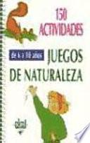 150 actividades y juegos de naturaleza para niños de 6 a 10 años