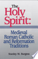 The Holy Spirit  Medieval Roman Catholic and Reformation Traditions