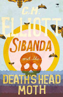 Sibanda and the Death's Head Moth Inspector Jabulani Sibanda Is Back With His