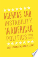 Agendas and Instability in American Politics  Second Edition