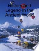 History and Legend In the Ancient World