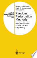 Random Perturbation Methods with Applications in Science and Engineering