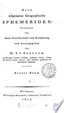 Neue allgemeine geographische (und statistische) Ephemeriden, herausg. von F.J. Bertuch