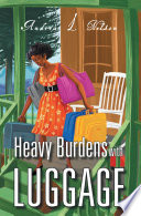 Heavy Burdens with Luggage Have Secrets Burdens That We