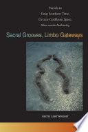 Sacral Grooves  Limbo Gateways