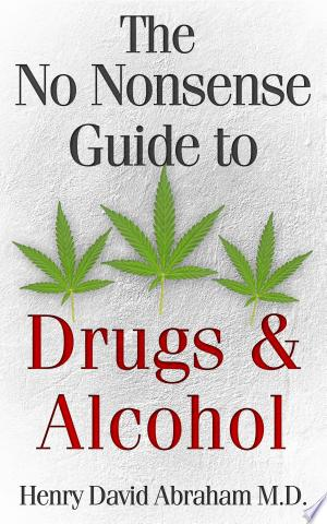 The No Nonsense Guide to Drugs & Alcohol - ISBN:9780988923515