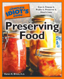 The Complete Idiot's Guide to Preserving Food Eating And Better Nutrition All These