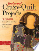 Foolproof Crazy Quilt Projects : a follow-up to best-selling foolproof crazy quilting,...