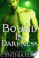 Bound In Darkness  A Vampire Werewolf Romance