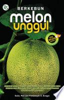 Berkebun Melon Unggul (Edisi Revisi)