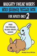 Naughty Swear Words Word Searches Puzzles Book for Adults Only 2
