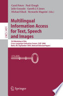 Multilingual Information Access for Text, Speech and Images