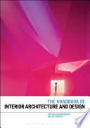 The Handbook of Interior Architecture and Design Compelling Collection Of Original Essays That Seek
