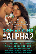 Romancing the Alpha 2  An Action Adventure Romance Boxed Set