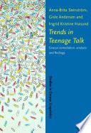 Trends in Teenage Talk